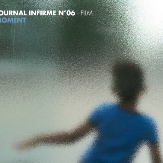 Journal infirme 0006 : Moment