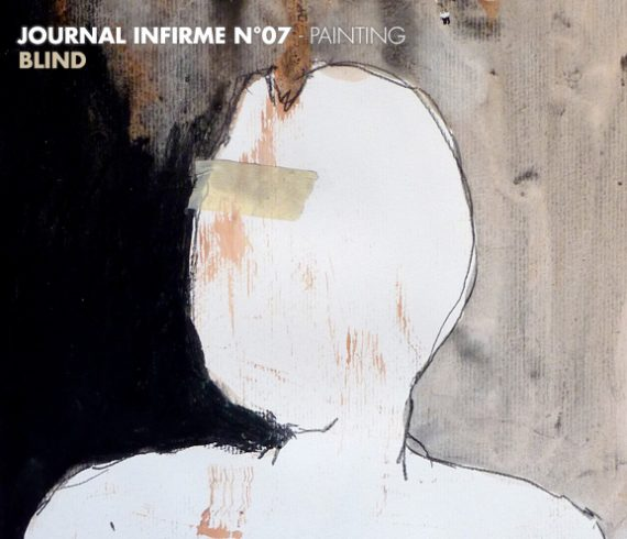 Journal infirme 0007 : Blind