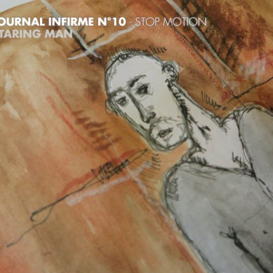 Journal infirme 0010 : Staring Man